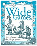 Wide Games: Lots of Games for All Age Groups