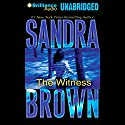 The Witness (       UNABRIDGED) by Sandra Brown Narrated by Joyce Bean