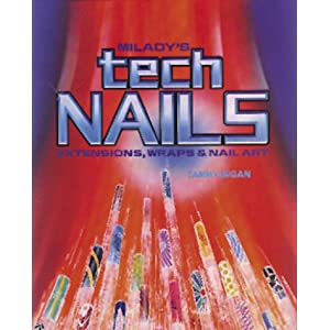 "Milady""s Tech Nails: Extensions, Wraps and Nail Art Tammy Bigan"