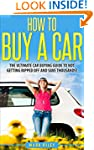How to Buy a Car: The Ultimate Car Bu...