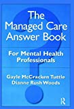 img - for The Managed Care Answer Book book / textbook / text book