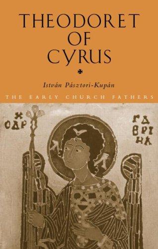 Theodoret of Cyrus (Routledge Early Church Fathers), ISTVAN PASZTORI, ISTVAN PASZTORI KUPAN