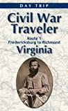 img - for Virginia Civil War Traveler Day Trip U.S. Route 1, Fredericksburg to Richmond (Civil War Traveler Day Trips) book / textbook / text book