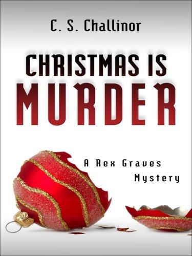 Christmas Is Murder (Rex Graves Mysteries)