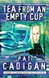Tea from an Empty Cup (0586218424) by Pat Cadigan