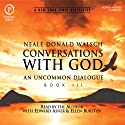 Conversations with God: An Uncommon Dialogue: Book 3 (       UNABRIDGED) by Neale Donald Walsch Narrated by Edward Asner, Ellen Burstyn