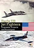 Image of Early US Jet Fighters: Proposals, Projects and Prototypes