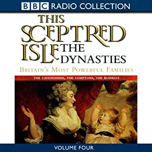 This Sceptred Isle: The Dynasties Volume 4 | [Christopher Lee]