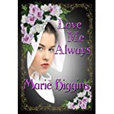 Love Me Always (book 1) (The Fielding Brothers Saga) ~ Marie Higgins