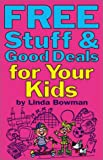 Free Stuff & Good Deals for Your Kids (Free Stuff & Good Deals series)