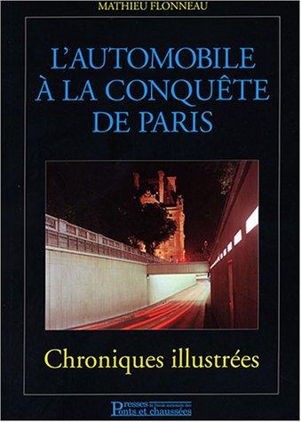 L'automobile à la conquête de Paris : Chroniques illustrées