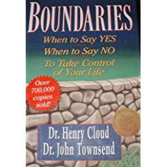 Boundaries (When to Say YES When to Say NO To Take Control of Your Life)