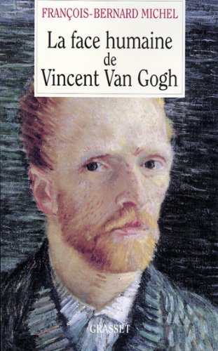 La face humaine de Vincent Van Gogh (Documents Français)