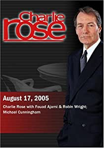 Charlie Rose with Fouad Ajami & Robin Wright; Michael Cunningham (August 17, 2005)