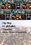 Hip Hop im globalen Transfer: Subkultur, Ritualität und Interethnizität