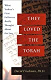 img - for They Loved the Torah: What Yeshua's First Followers Really Thought about the Law book / textbook / text book