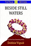 Beside Still Waters: (Psalm 23 Mysteries) (Volume 4)