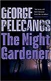 The Night Gardener (0752875949) by Pelecanos, George P.