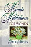 Minute Meditations for Women (0736901019) by Barnes, Emilie