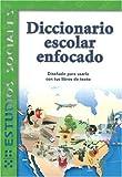 Diccionario Escolar Enfocado: Estudios Sociales: Grados 4 y 5 (Spanish Edition)