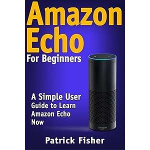 Amazon Echo: Amazon Echo Livre en Ligne - Telecharger Ebook