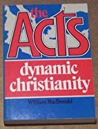 The Acts: Dynamic Christianity by William…