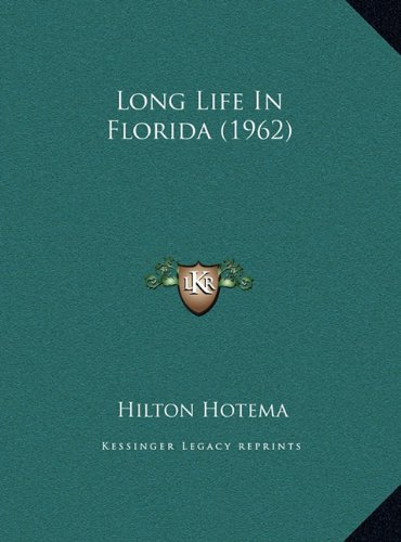 Long Life In Florida (1962), by Hilton Hotema