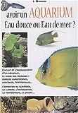 echange, troc I Bianchi - Avoir un aquarium : eau douce ou eau de mer ?