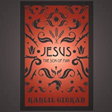 Jesus: The Son of Man: By Those Who Knew Him Audiobook by Kahlil Gibran Narrated by Arthur Brown