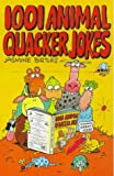 1001 Animal Quacker Jokes (Robinson Children's Books)