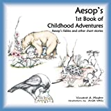 img - for Aesop's 1st Book of Childhood Adventures (Aesop's Childhood Adventures) book / textbook / text book