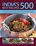 img - for India's 500 Best Recipes: A Vibrant Collection Of Spicy Appetizers, Tangy Meat, Fish And Vegetable Dishes, Breads, Rices And Delicious Chutneys From India And South-East Asia, With 500 Photographs book / textbook / text book