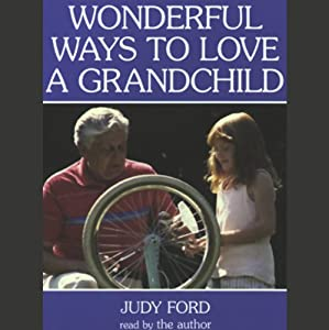 Wonderful Ways to Love a Grandchild Audiobook