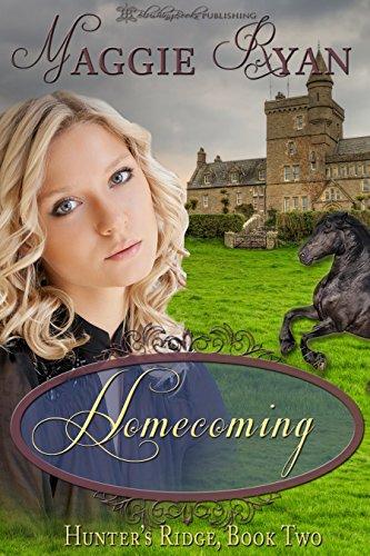 Maggie Ryan - Homecoming (Hunter's Ridge Book 2)