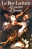 La sorciere de Jasmin (French Edition) (2020064871) by Emmanuel Le Roy Ladurie