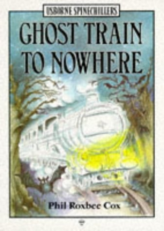 Image for Ghost Train to Nowhere (Usborne Spinechillers, No 3)