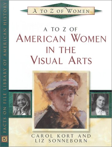 A to Z of American Women in the Visual Arts (A to Z of Women)