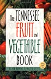 img - for Tennessee Fruit and Vegetable Book (Southern Fruit and Vegetable Books) book / textbook / text book