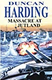 Massacre at Jutland (0727863436) by Harding, Duncan