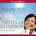 Falling into Grace (       UNABRIDGED) by Michelle Stimpson Narrated by Susan Spain