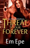 Threat to Our Forever: The Sensual Edition