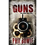 Guns: Book One in the John Hardin Seriesby Phil Bowie
