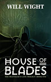 House of Blades (The Traveler's Gate Trilogy Book 1)