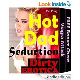 Hot Dad Seduction Book 1: Viagra Attack (Dirty Love Short Stories Old Men Filthy Girl Erotica Secrets Shorts)