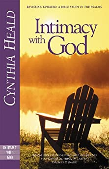 Intimacy with God, Revised and Expanded: A Bible Study in the Psalms