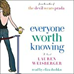 Everyone Worth Knowing: A Novel | Lauren Weisberger
