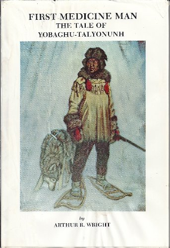 First medicine man: The tale of Yobaghu-Talyonunh