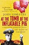 At the Tomb of the Inflatable Pig: A...
