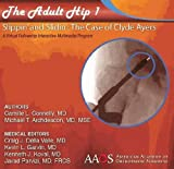 img - for The Adult Hip Case 1: Intertrochanteric Fracture, Slippin' and Slidin' the Case of Clyde Ayers, a Virtual Fellowship Interactive Multimedia Program book / textbook / text book