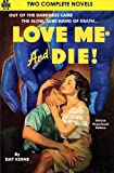 Love Me--and Die! & You'll Get Yours